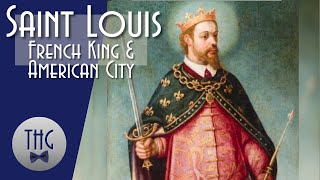 History of Saint Louis: French king, American city