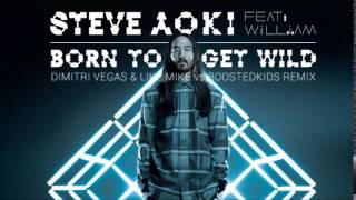 Born To Get Wild (Dimitri Vegas & Like Mike vs Boostedkids Remix)