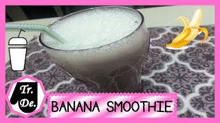 Healthy Banana Smoothie (Good for Diet)