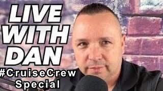 LIVE with Dan! #Cruisecrew Podcast!