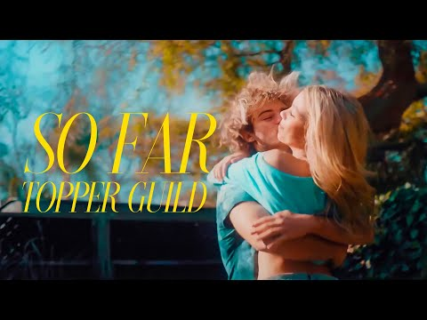 Topper Guild - So Far [Official Music Video] (Tribute to my EX-GIRLFRIEND)