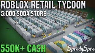 Roblox Retail Tycoon | 5,000 Soda Store | (550K+ CASH) | Speedbuild #2