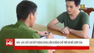 Đắk Lắk: Bắt giữ đối tượng dùng liềm khống chế trẻ em để cướp của | Tin nóng | Tin tức 141