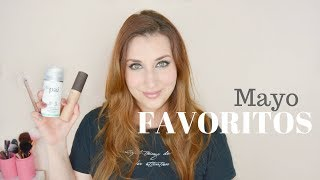 Favoritos Mayo y decepciones 2018 | May Favorites & disappointments 2018