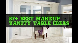 27+ Makeup Vanity Table Ideas