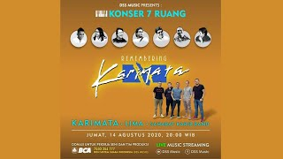 Remembering Karimata (Karimata, Lima, Sahabat Karib Band) - Konser 7 Ruang