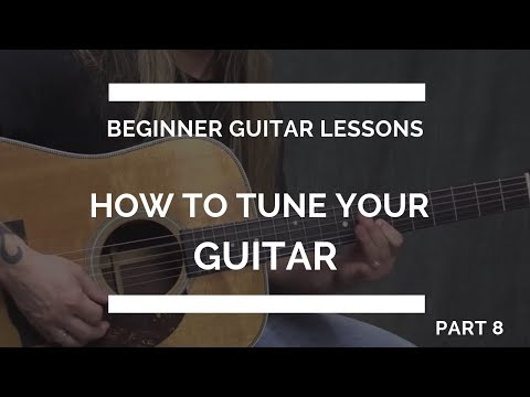 how-to-tune-your-guitar---beginner-guitar-lesson-#8
