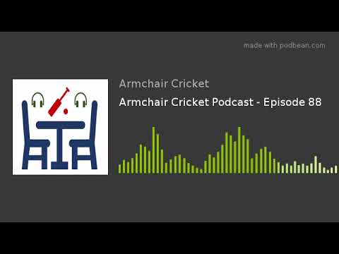 Armchair Cricket Podcast - Episode 88 - YouTube