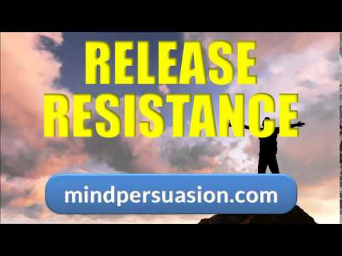 Release Resistance   Embrace Life Love Wealth Health