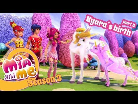 The birth of a new unicorn: Kyara - Part 3 - Mia and me Season 3