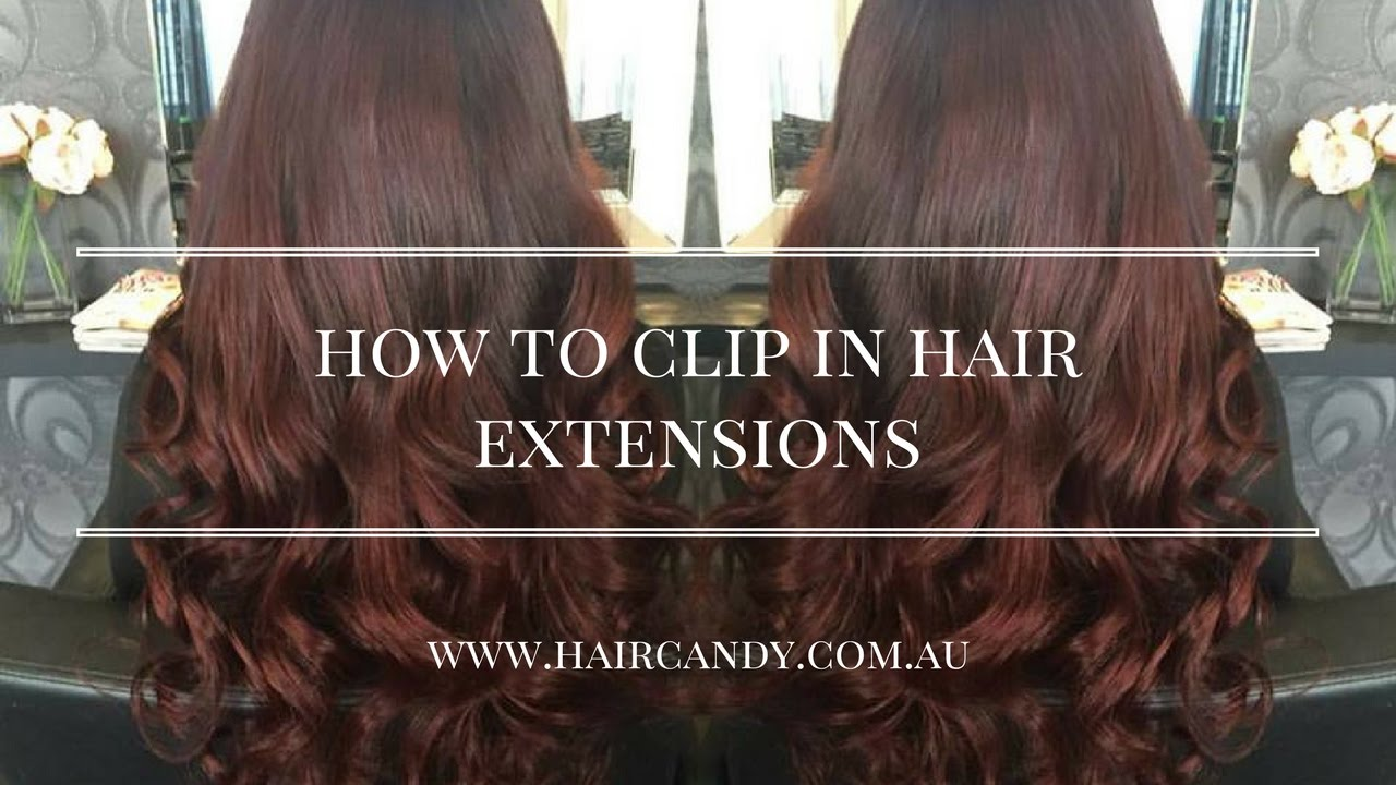 How To Clip In Hair Extensions Hair Candy Hair Extensions Youtube