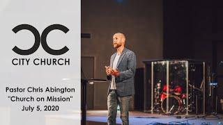 Church on a Mission I City Church I 7-05-2020