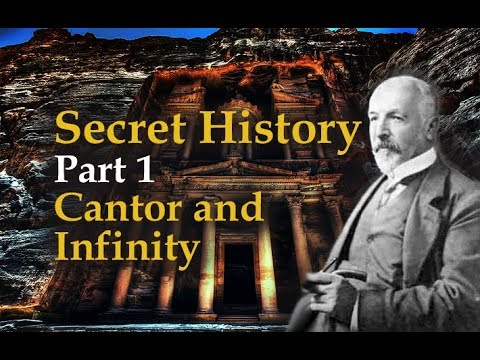 1/42 Secret History: Part 1 Georg Cantor's Mystical Philosophy of Infinity (Part 1 of 7 on Cantor)