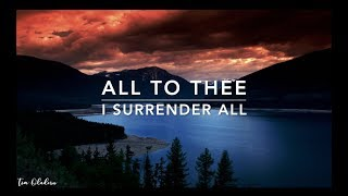 All To Thee (I Surrender All) - 2 Hour of Piano Worship | Deep Prayer Music | Alone With God
