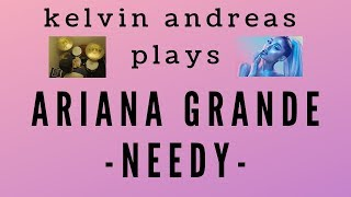 Ariana Grande - Needy - Drums (Kelvin Andreas)