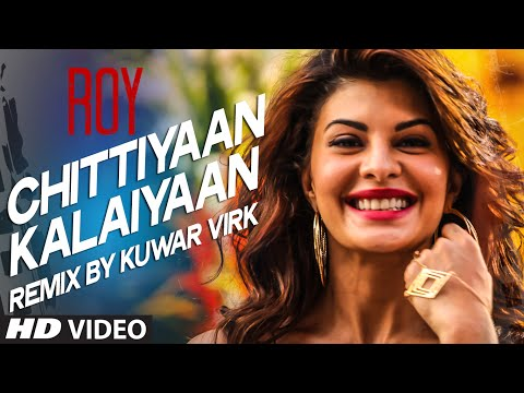 'Chittiyaan Kalaiyaan' VIDEO SONG (REMIX) | Roy | Meet Bros Anjjan, Kuwar Virk | T-SERIES