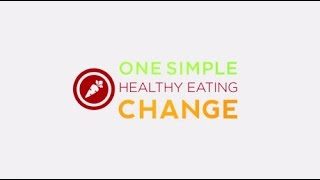One Simple Change with Healthy Eating