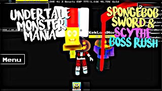 ROBLOX Undertale Monster Mania: Spongebob Sword & Scythe Vs Boss Rush