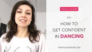 How to get confident in dancing… FAST - Pole Flow series #1