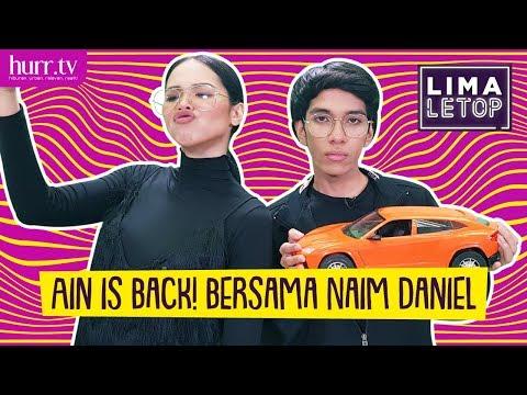 LimaLeTop! | Ain Edruce Is Back! Bersama Naim Daniel!