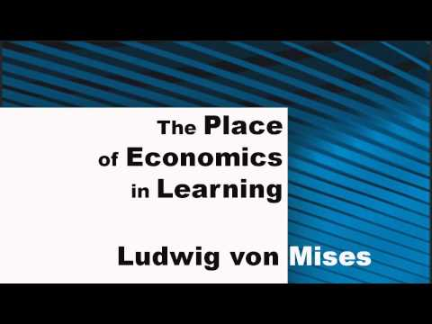 The Place of Economics in Learning (by Ludwig von Mises)