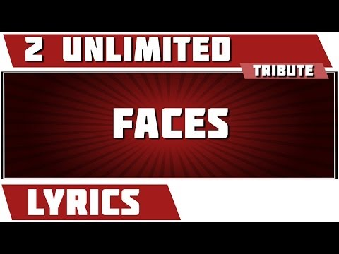 Faces - 2 Unlimited tribute - Lyrics