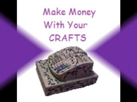 Make money with your crafts youtube for Crafts that make the most money