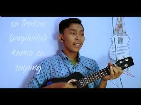 Karna Su Sayang - Near ft. Dian Sorowea ( Cover Ukulele by JP ) Lyrics 3 Bahasa