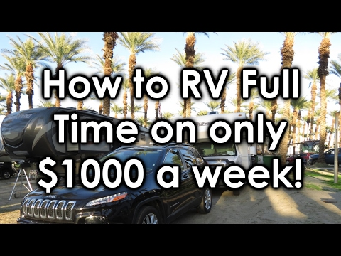How to RV Full Time on ONLY $1000 a Week