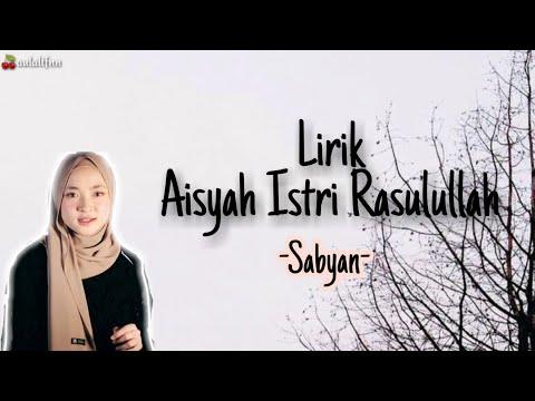 sabyan-lirik-aisyah-istri-rasulullah-(cover)