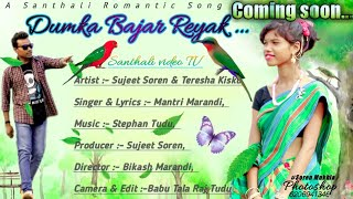 Dumka Bazar Reyak New Latest Santhali Romantic Song Video Mantri Marandi