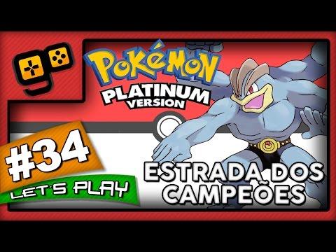 Let's Play: Pokémon Platinum - Parte 34 - Estrada dos Campeões