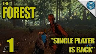 "The Forest -Ep. 1- ""Single Player is Back"" -The Forest Gameplay Let"
