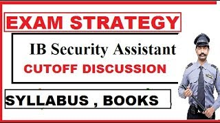 IB Security Assistant 2018 || EXAM STRATEGY || Syllabus || CUTOFF || Selection Process || BOOKS