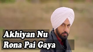 Akhiyan Nu Rona Pai Gaya Punjabi Sad Song   YouTube