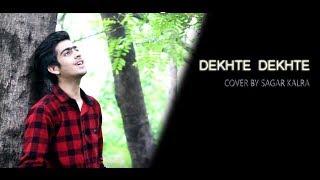 Dekhte Dekhte Cover by Sagar Kalra Mp3 Song Download