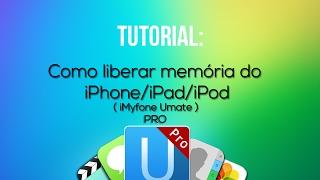 Tutorial: Como Liberar Memória do seu iPhone/iPad/iPod ( iMyFone Umate Pro ) - Parte 2