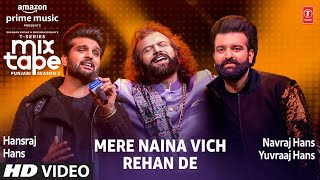 Mere Naina Vich/Rehan De★ Ep 10 | Hansraj Hans, Navraj Hans, Yuvraaj Hans| Mixtape Punjabi Season 2