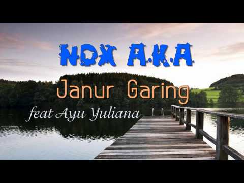 NDX A.K.A - Janur Garing Feat Ayu Yuliana [LIRIK VIDEO]