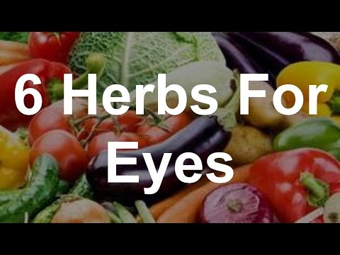 6 Herbs For Eyes - Best Foods For Eyes