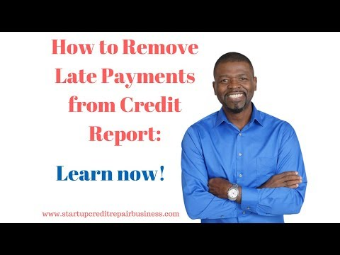 How to Remove Late Payments from Credit Report: Learn now!