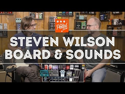That Pedal Show – Steven Wilson: 2017 Pedalboard, New Guitar, New Amp, New Sounds