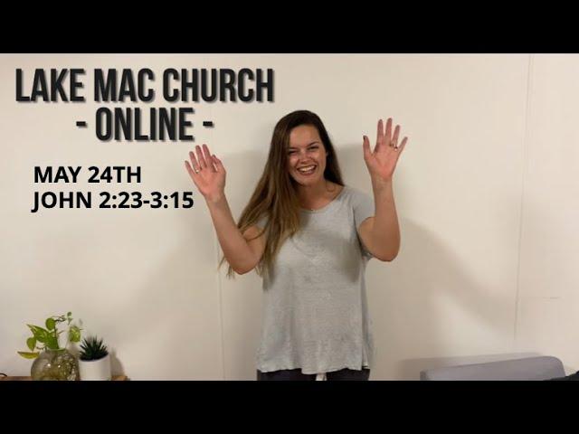 Church for May 24th – John 2:23-3:15