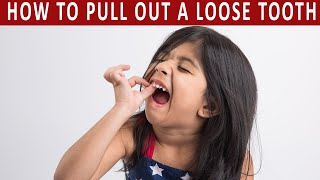 How to Pull Oขt a Loose Tooth at Home Without Pain in 5 Steps