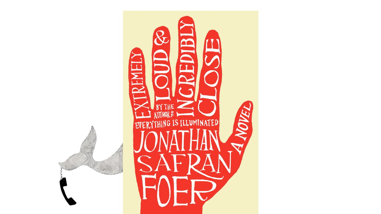 extremely loud and incredibly close by jonathan safran foer extremely loud and incredibly close by jonathan safran foer