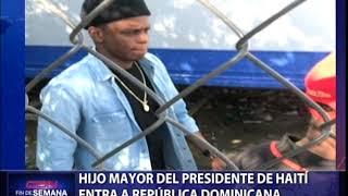 Hijo Mayor del presidente de Haití está a República Dominicana