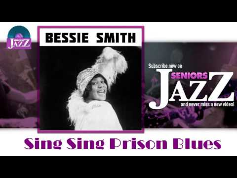 Bessie Smith - Sing Sing Prison Blues (HD) Officiel Seniors Jazz