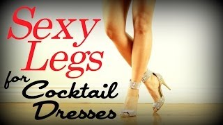 Sexy Sculpted Legs Workout | Cocktail Dress Series