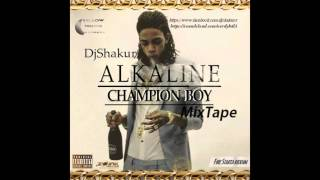 Alkaline- Champion Boy MixTape (By DjShakur)2016 (Mix)