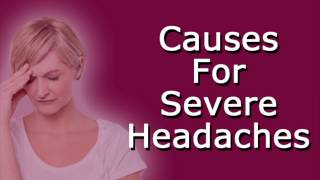 Causes For Severe Headaches